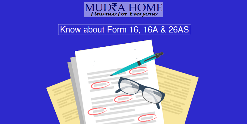 Know about Form 16, 16A & 26AS