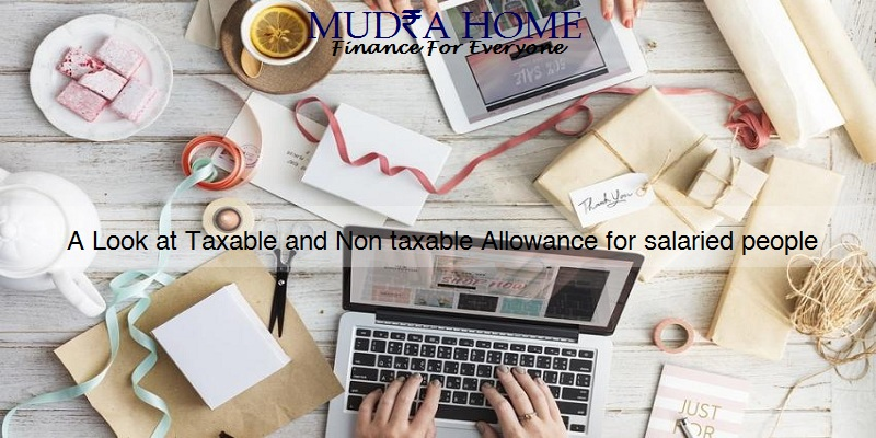 A Look at Taxable and Non taxable Allowance for salaried people