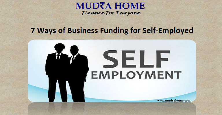 7 Ways of Business Funding for Self-Employed