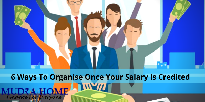 6 Ways To Organise Once Your Salary Is Credited