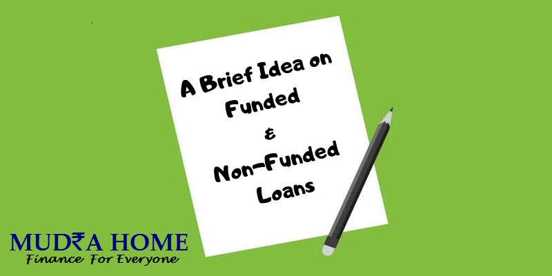 A BRIEF IDEA ON FUNDED & NON-FUNDED LOANS