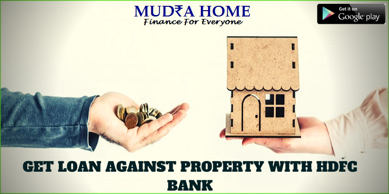 Get Loan against property with HDFCs- (A)