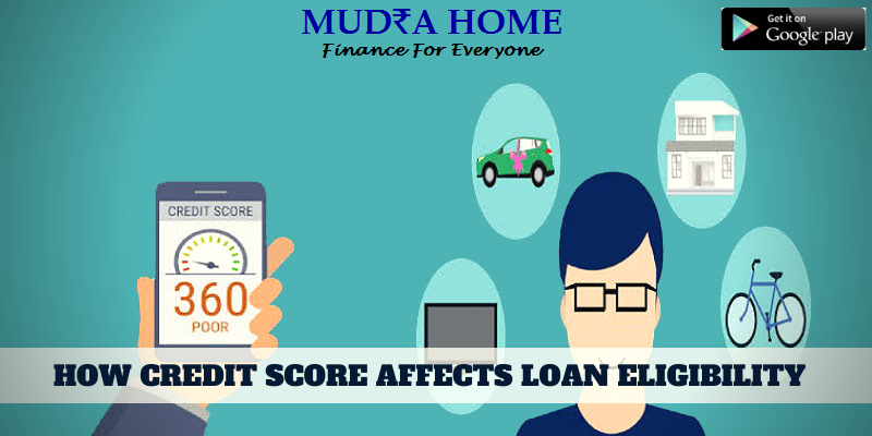 How credit score affects your Loan Eligibility (A)