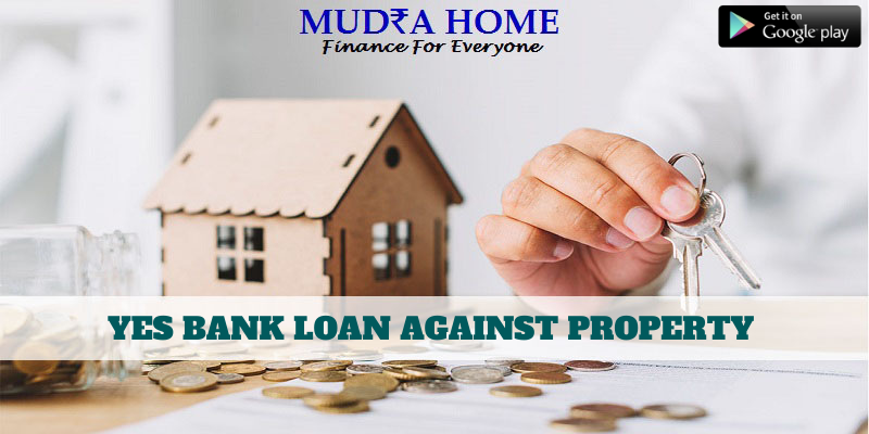 YES BANK - LOAN AGAINST PROPERTY