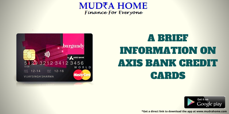 A BRIEF INFORMATION ON AXIS BANK CREDIT CARDS- (A)