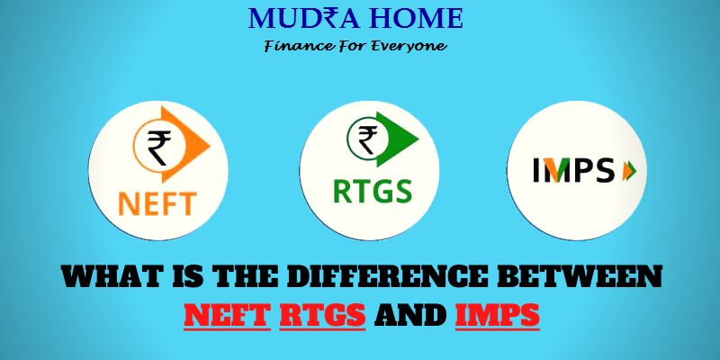 WHAT IS THE DIFFERENCE BETWEEN NEFT RTGS AND IMPS - (A)