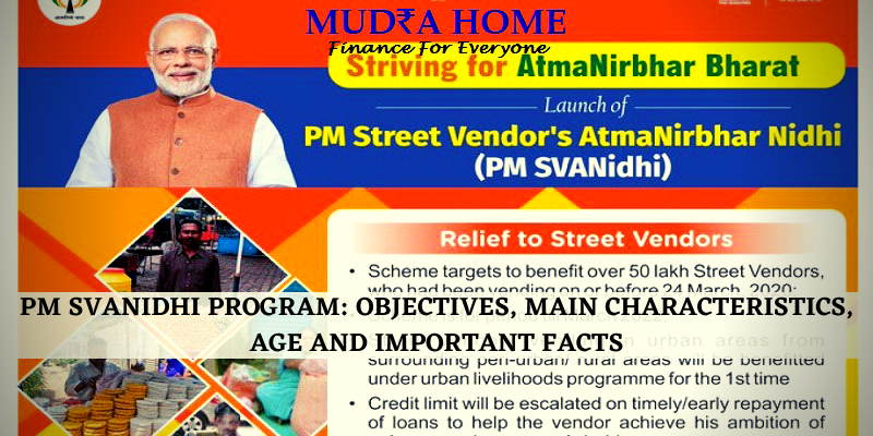 PM SVANIDHI PROGRAM_ OBJECTIVES, MAIN CHARACTERISTICS, AGE AND IMPORTANT FACTS- [A]