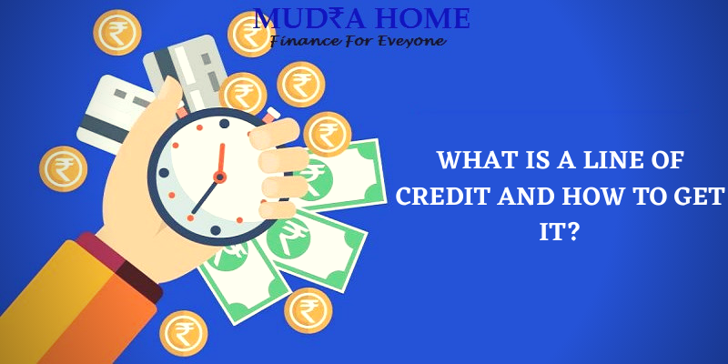 WHAT IS A LINE OF CREDIT AND HOW TO GET IT_- [A]