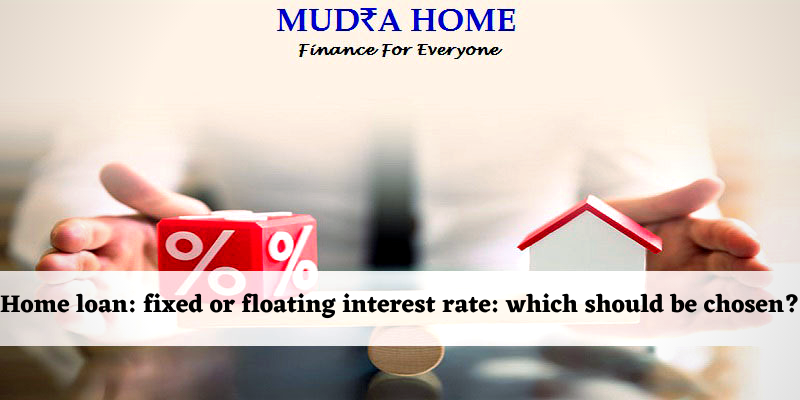 Home loan_ fixed or floating interest rate_ which should be chosen_- [A]