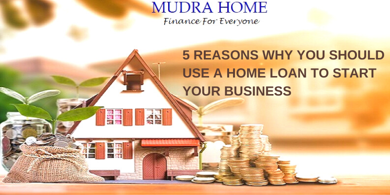5 reasons why you should use a home loan to start your business