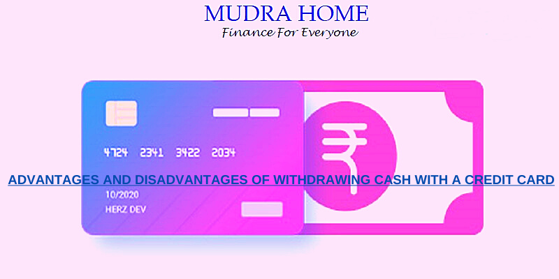 ADVANTAGES AND DISADVANTAGES OF WITHDRAWING CASH WITH A CREDIT CARD