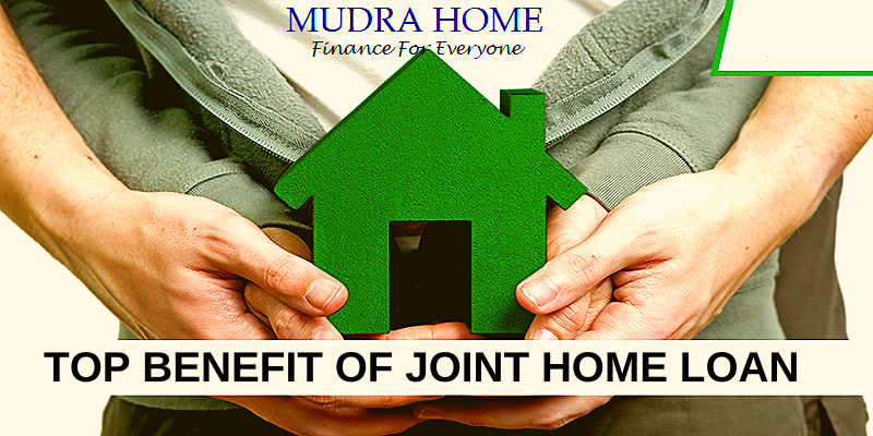 TOP BENEFIT OF JOINT HOME LOAN