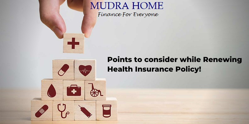 Points to consider while Renewing Health Insurance Policy