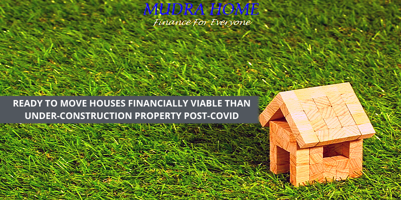 Ready to move houses financially viable than under-construction property post-COVID