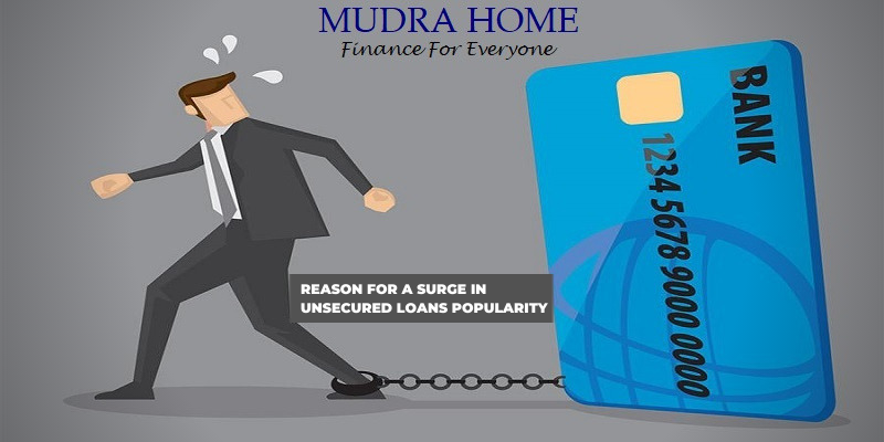 Reason for a surge in unsecured loans popularity