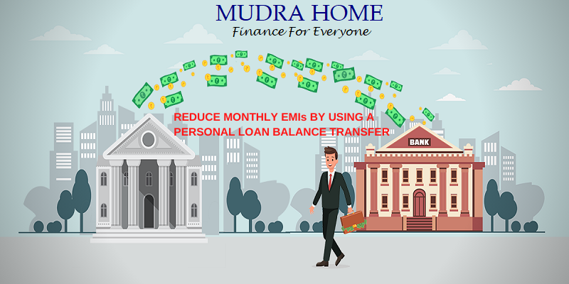 Reduce Monthly EMIs by using a personal loan balance transfer.