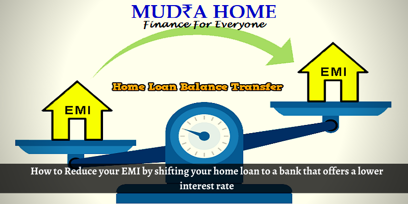 How o Reduce your EMI by shifting your home loan to bank that offer lower interest rate-(1)