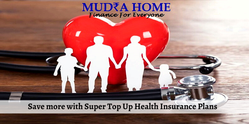 Save more with Super Top Up Health Insurance Plans
