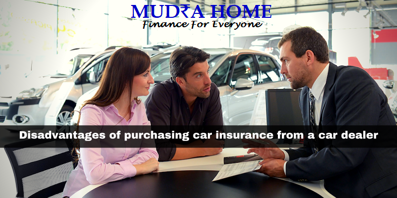 Disadvantages of purchasing car insurance from a car dealer- (A)
