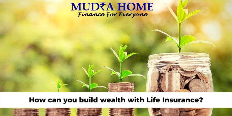 How can you build wealth with Life Insurance_