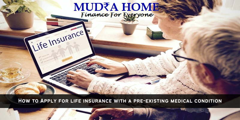 How to Apply for life insurance with a pre-existing medical condition- (A)