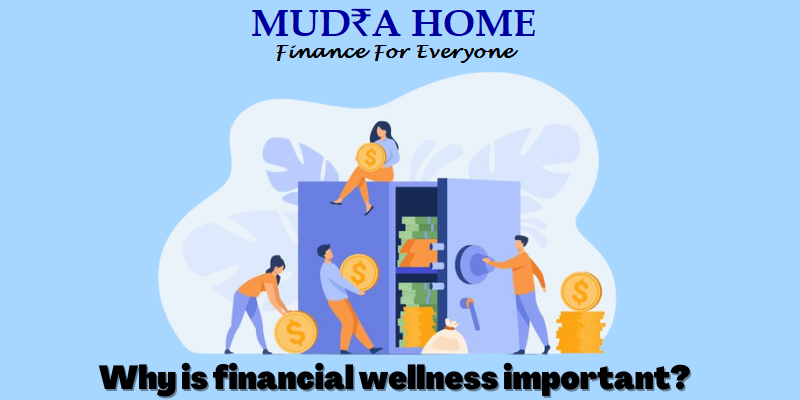 Why is financial wellness important- (A)