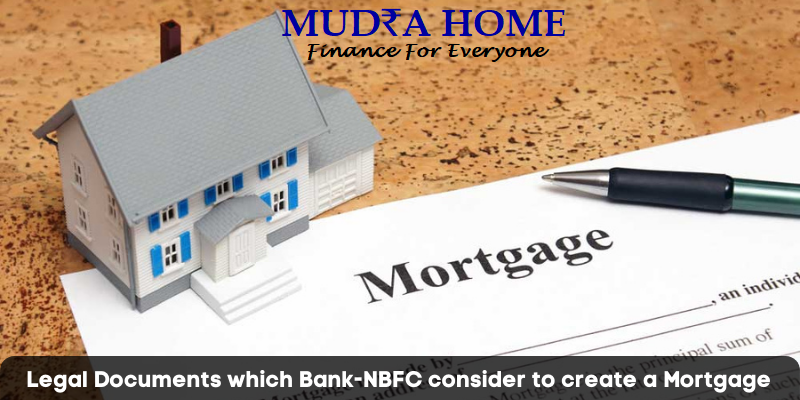 Legal Documents which Bank-NBFC consider to create a Mortgage-(A)