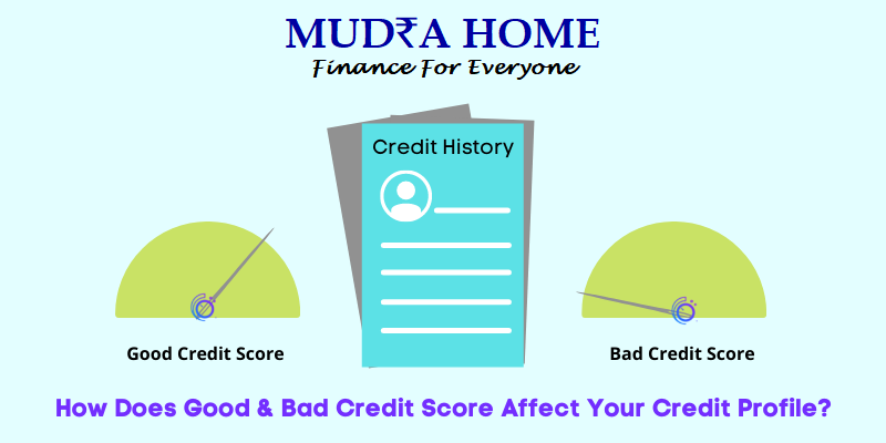 How Does Good & Bad Credit Score Affect Your Credit Profile - (A)